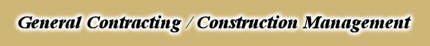 General Contractor / Construction Management
